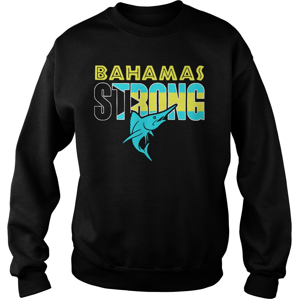 Bahamas Strong Shirt sweater