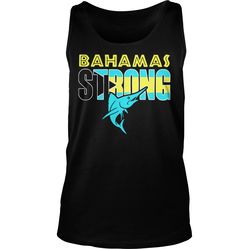 Bahamas Strong Shirt tank top