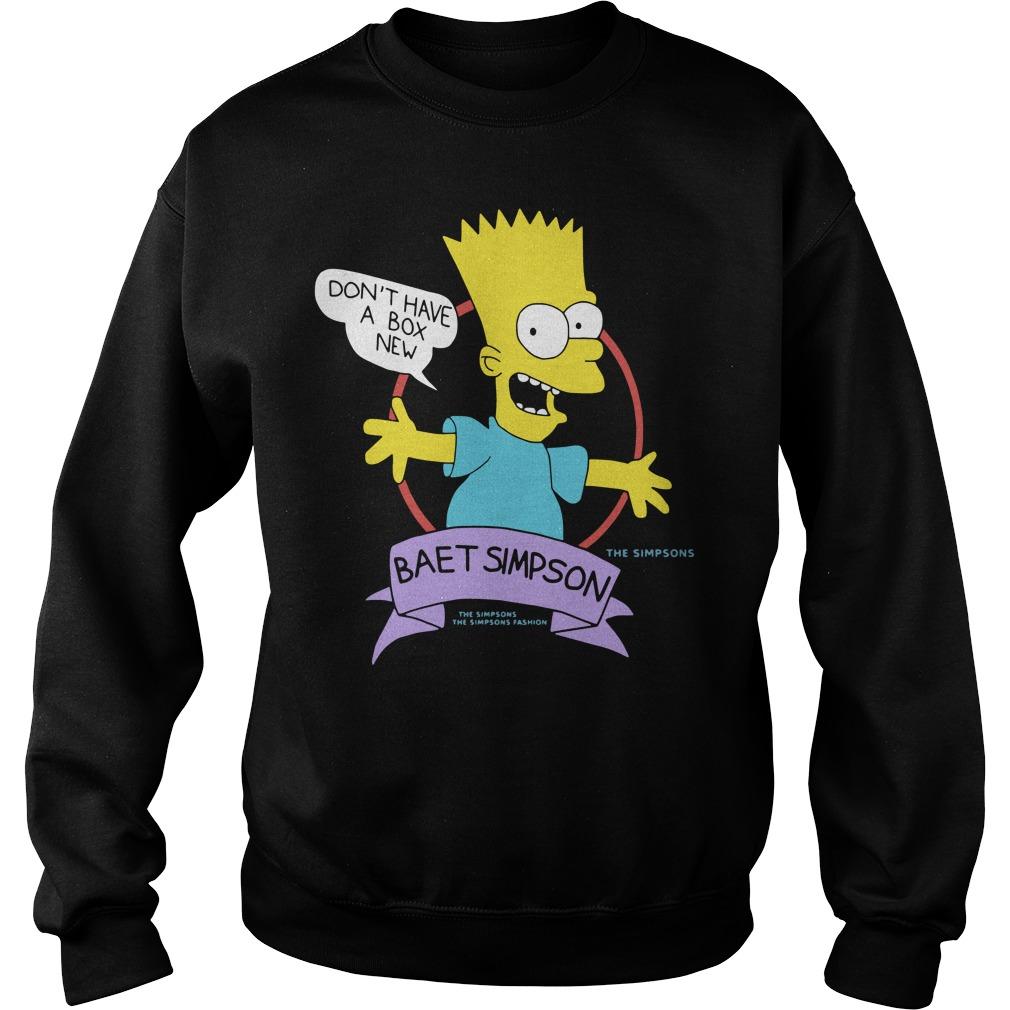 Bootleg Bart Don't Have A Box New Baet Simpson Shirt sweater