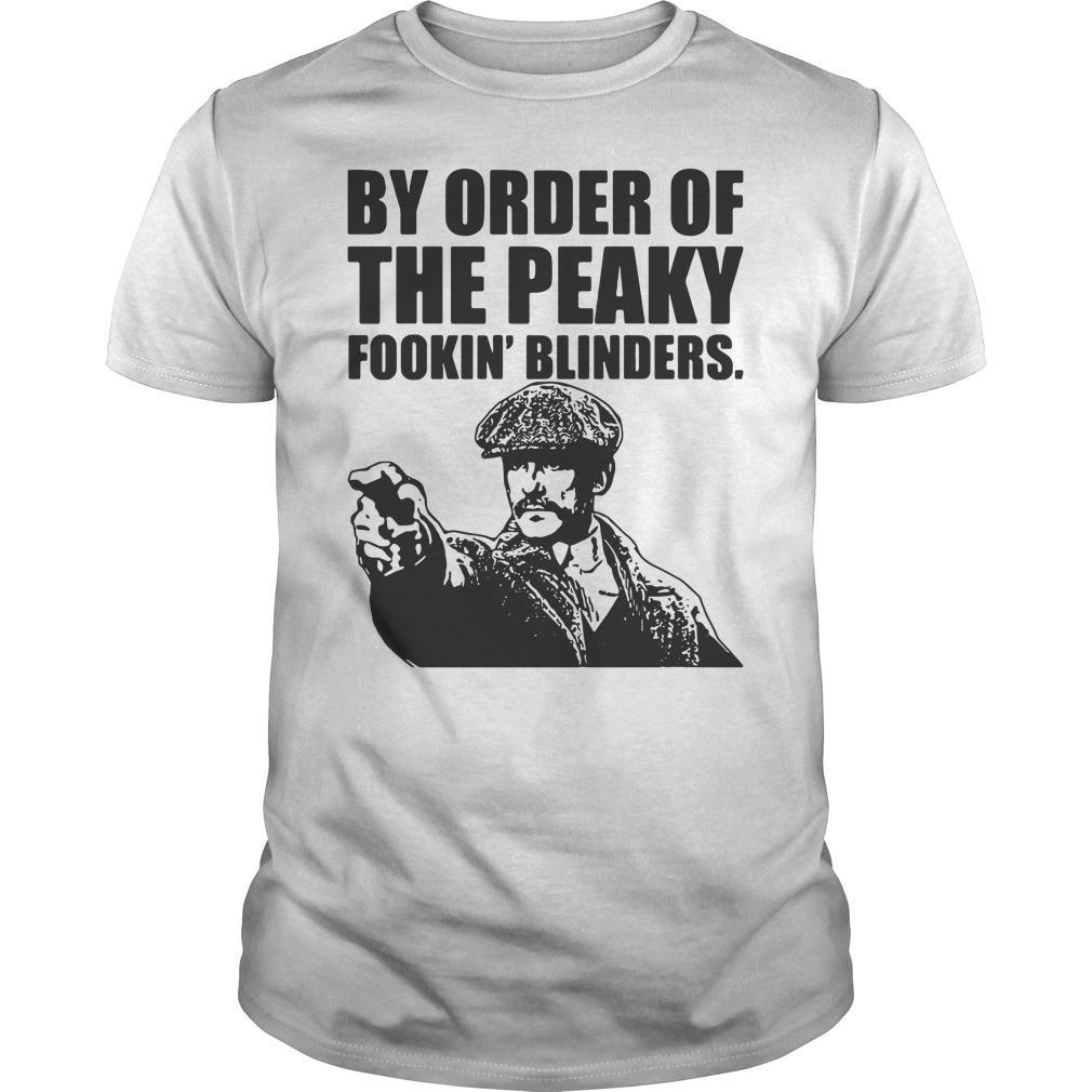 By Order Of The Peaky Fookin' Blinders Shirt