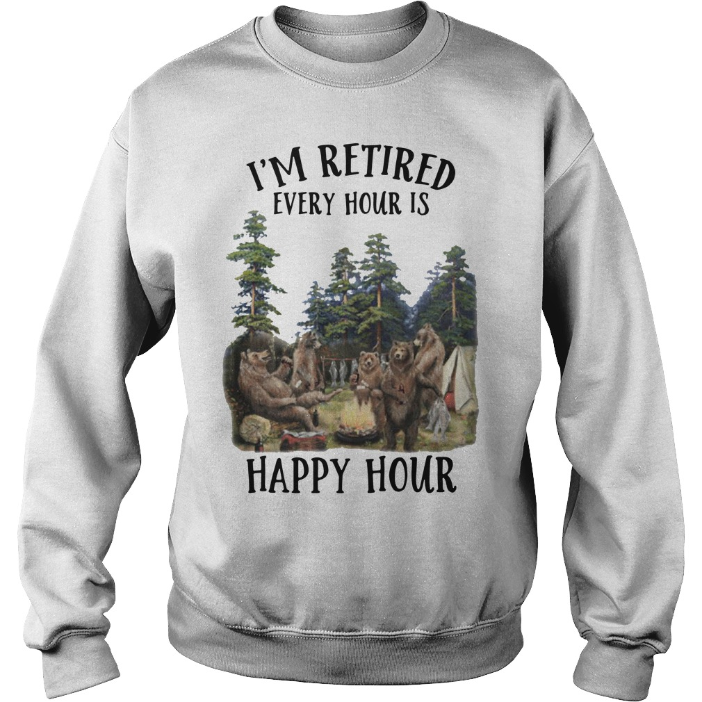 Camping Bear I'm Retired Every Hour Is Happy Hour Shirt sweater