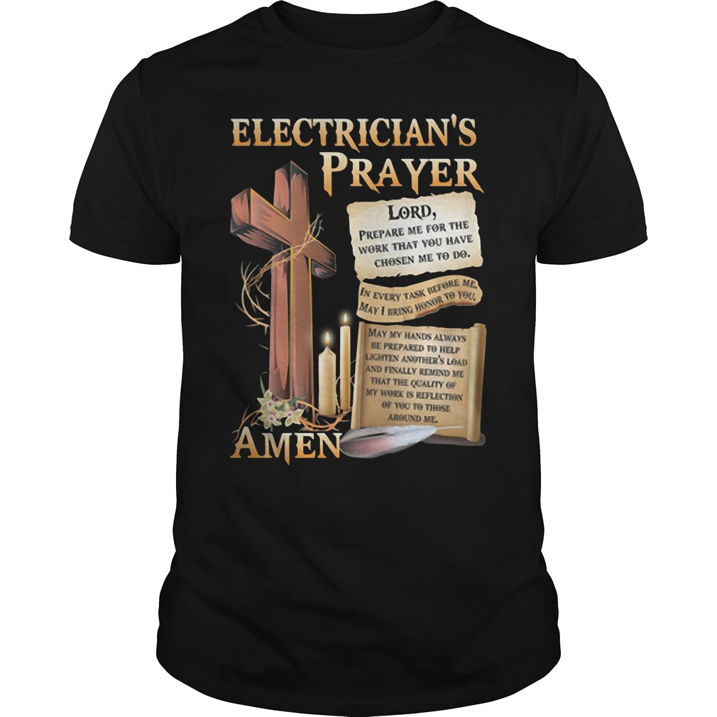 Electricians Prayer Lord Prepare Me For The Work That You Have Chosen Me To Do Amen Shirt