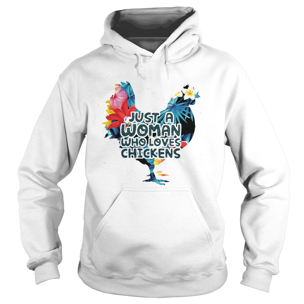 Just A Woman Who Loves Chickens Shirt hoodie