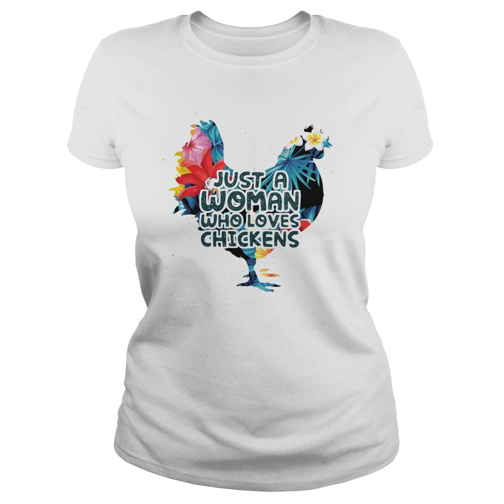 Just A Woman Who Loves Chickens Shirt ladies tee