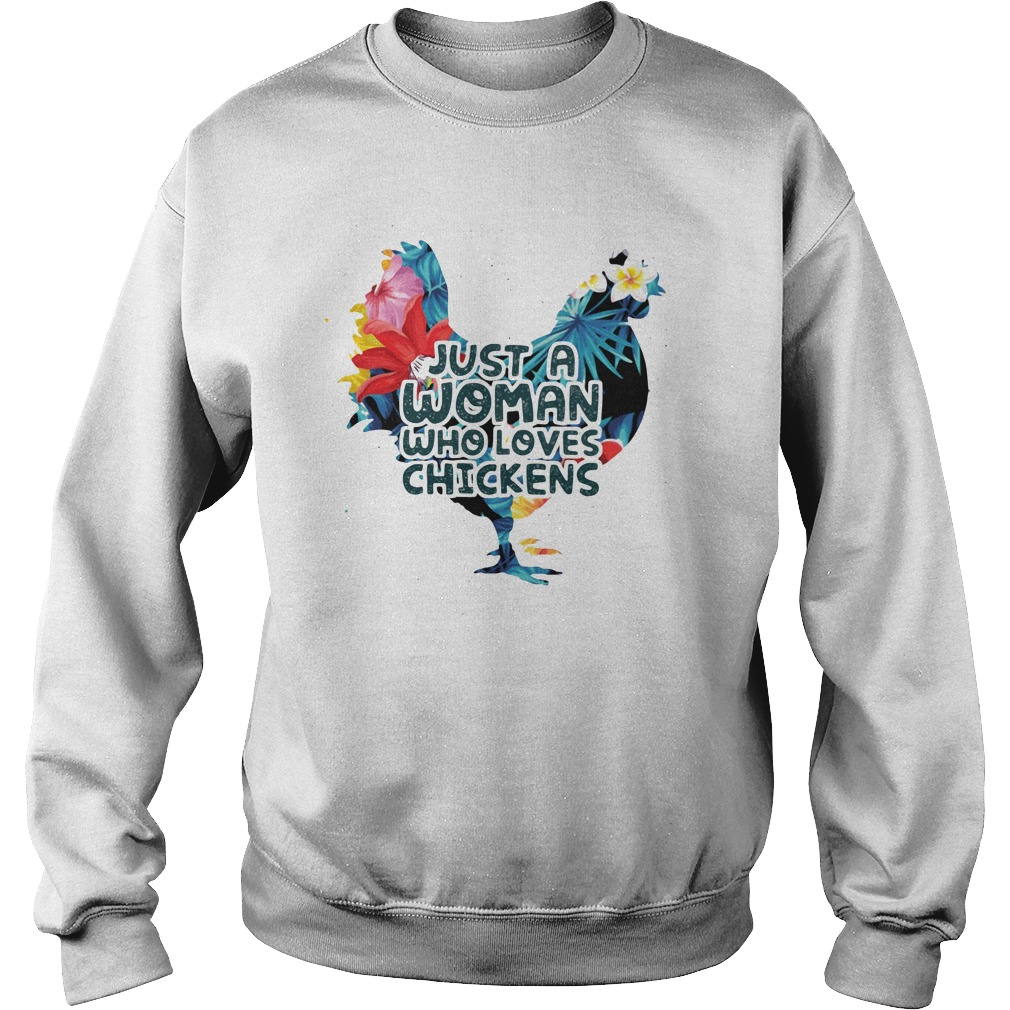 Just A Woman Who Loves Chickens Shirt sweater