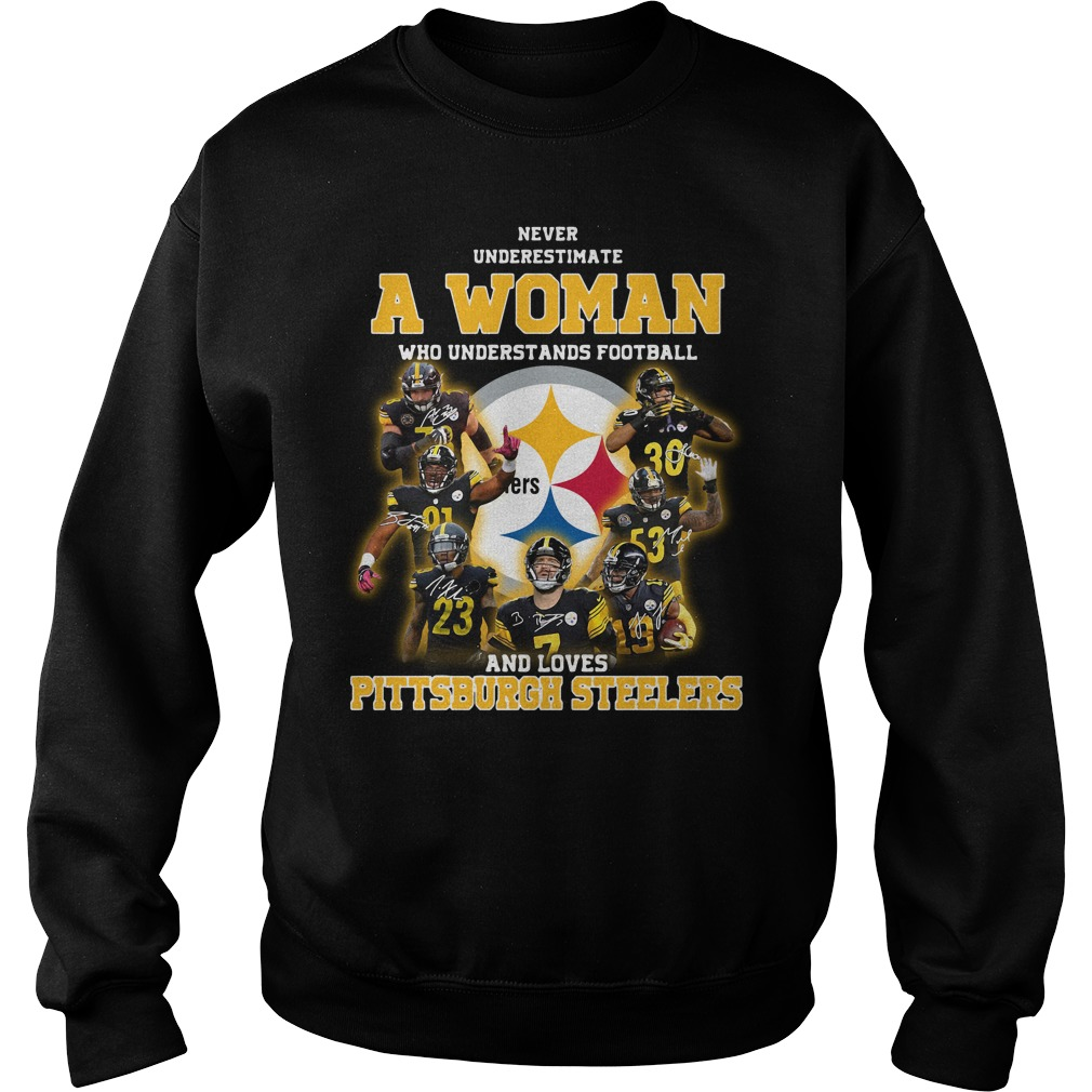 Never Underestimate A Woman Who Understands Pittsburgh Steelers Shirt sweater