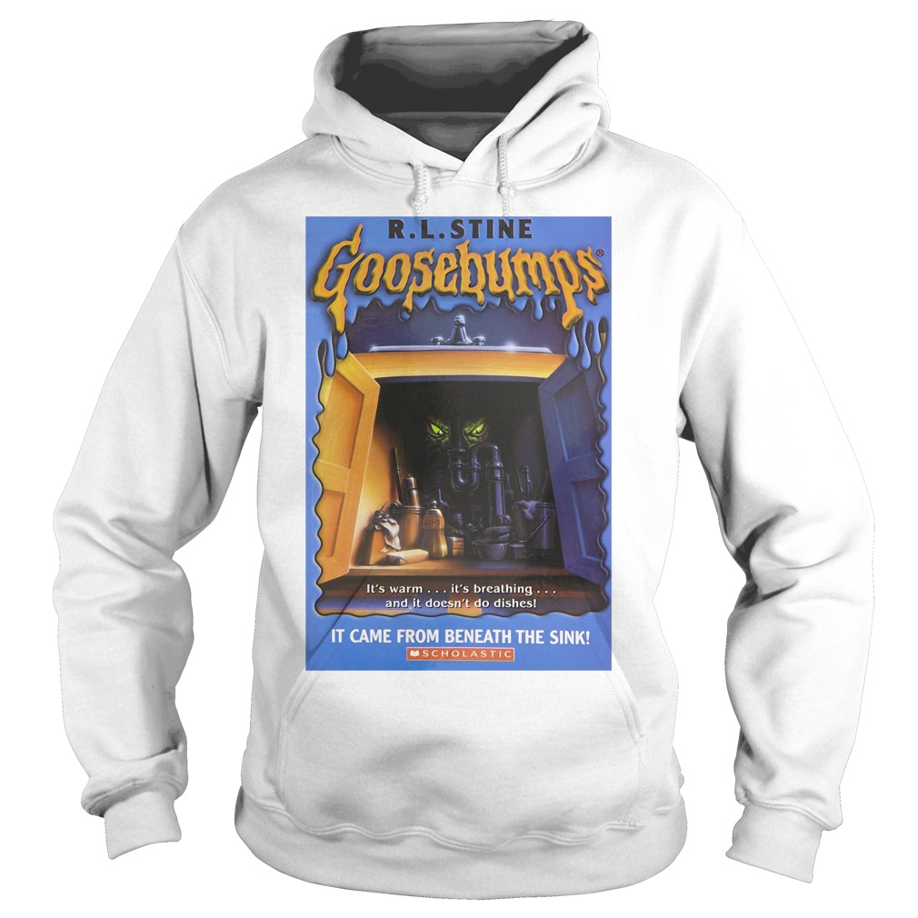 R L Stine Goosebumps It Came From Beneath The Sink Scholastic Shirt hoodie