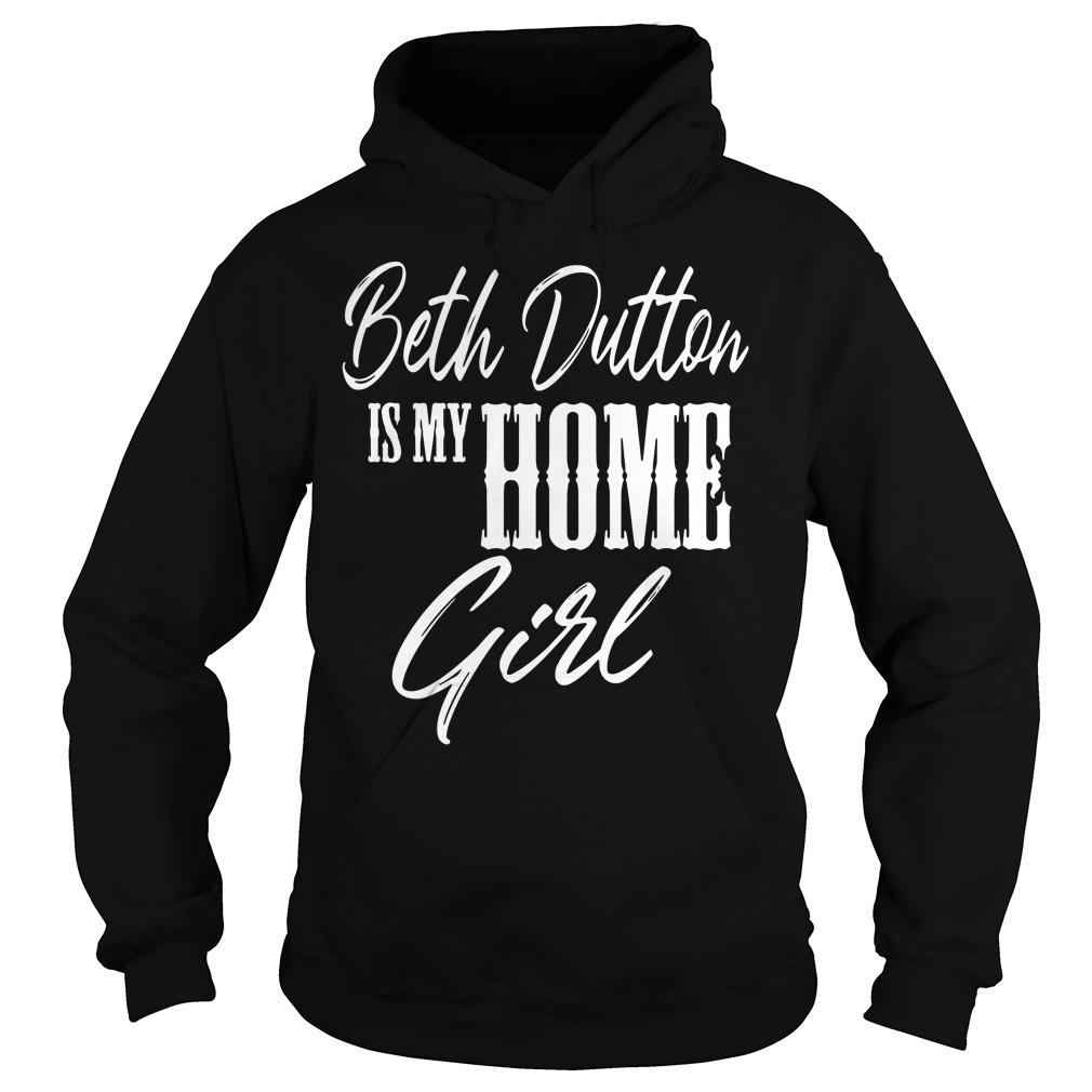 Beth Dutton Is My Homie Girl Hoodie