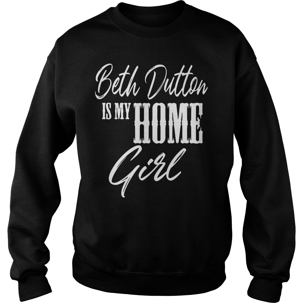 Beth Dutton Is My Homie Girl Sweater