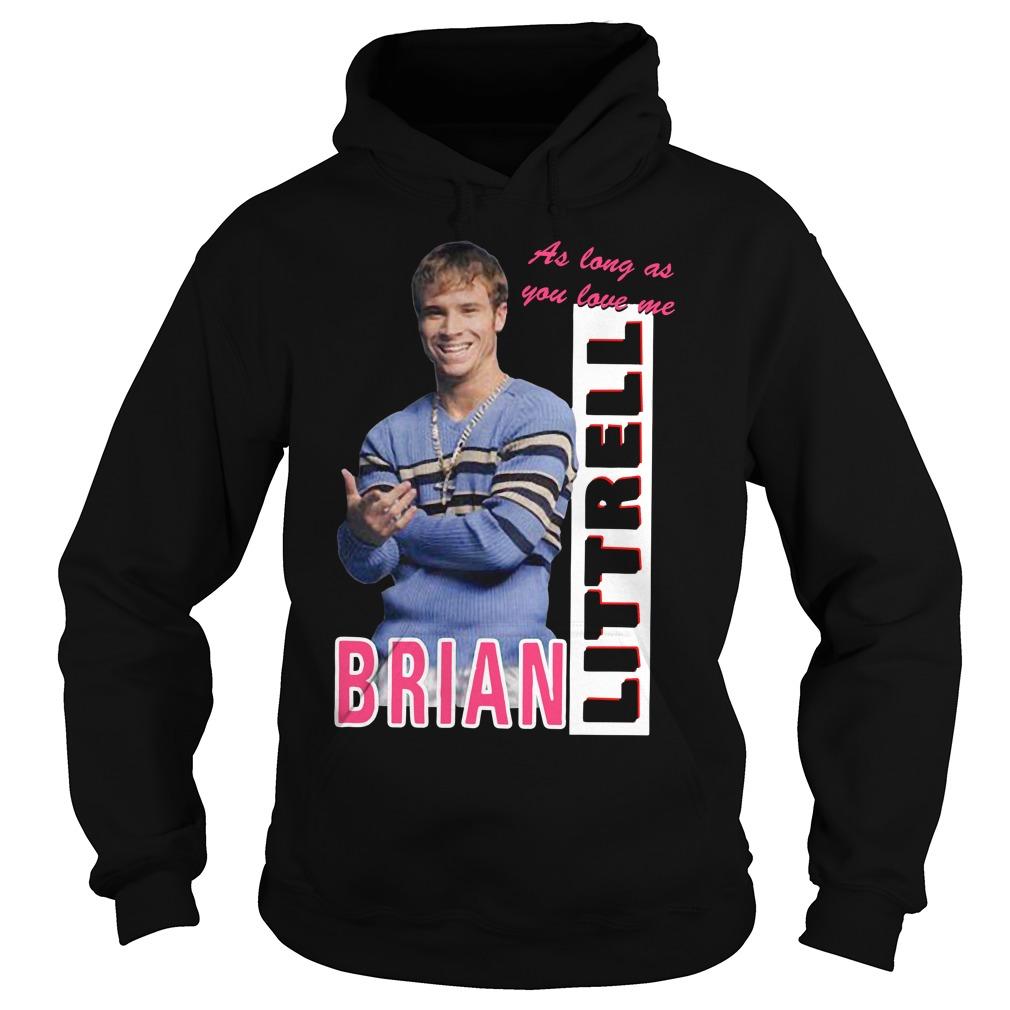 As Long As You Love Me Littrell Brian Hoodie