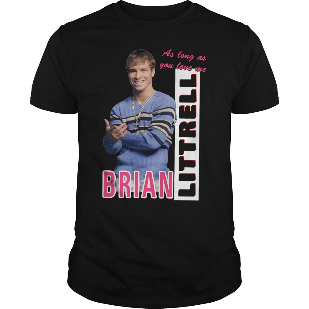 As Long As You Love Me Littrell Brian Guys Shirt