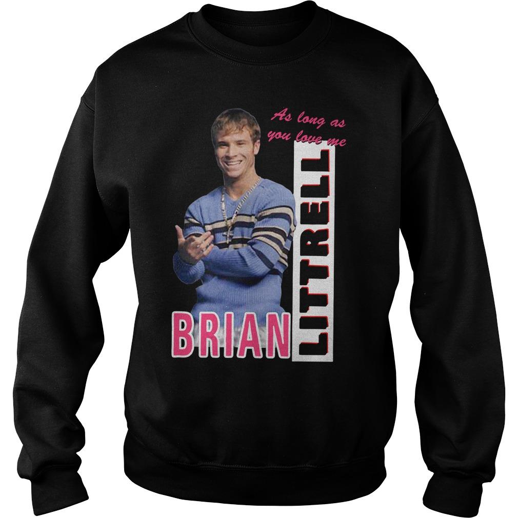 As Long As You Love Me Littrell Brian Sweatshirt