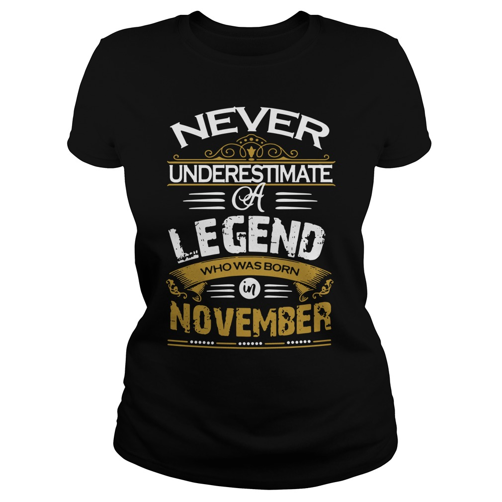 Never Underestimate A Legend Born In November Ladies Shirt