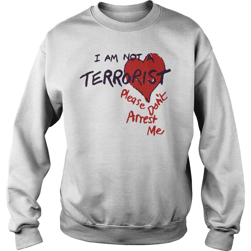 I Am Not A Terrorist Please Don't Arrest Me Sweater
