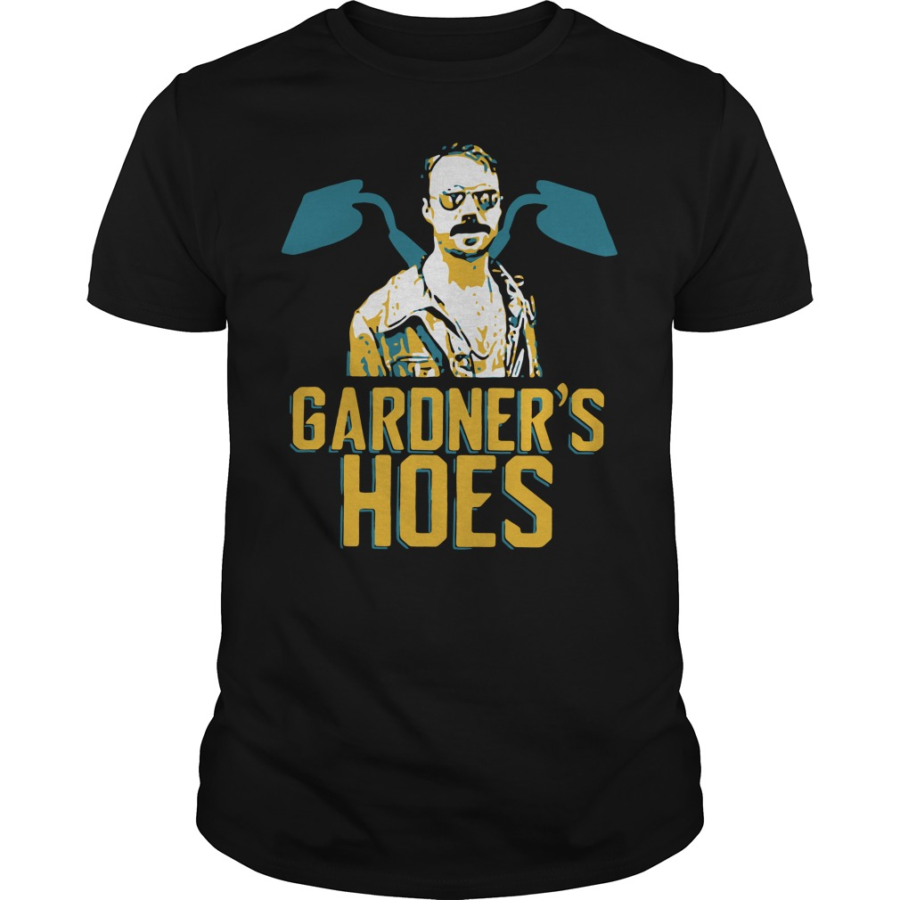 Official Gardner's Hoes Guys Shirt