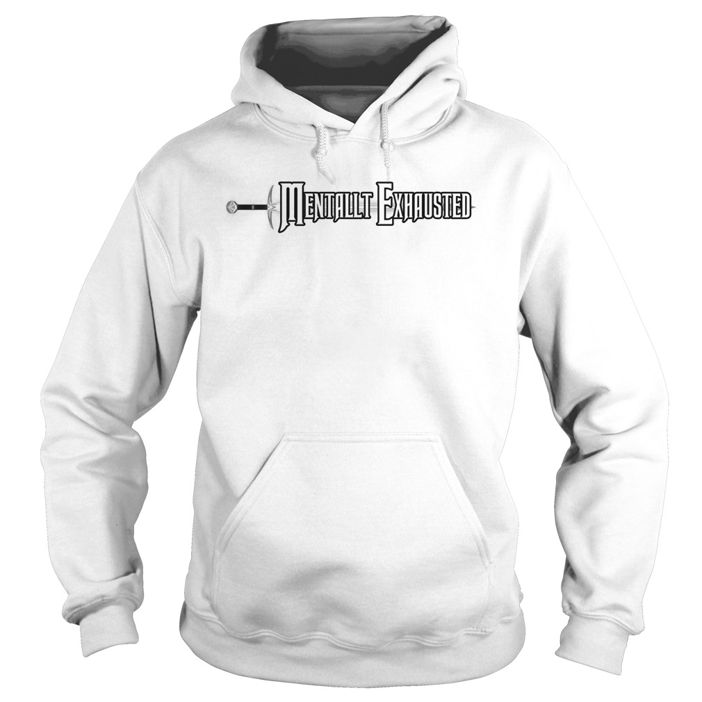 Official Mentally Exhausted Hoodie