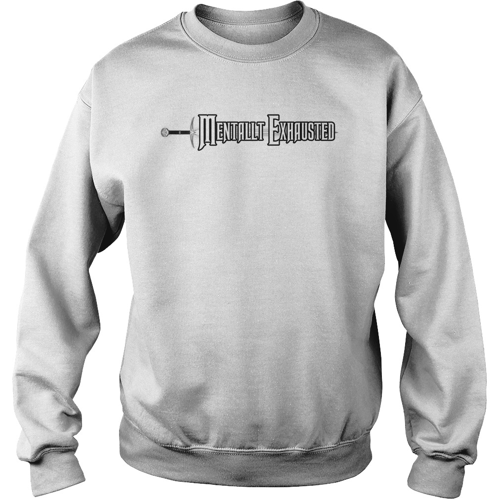 Official Mentally Exhausted Sweatshirt