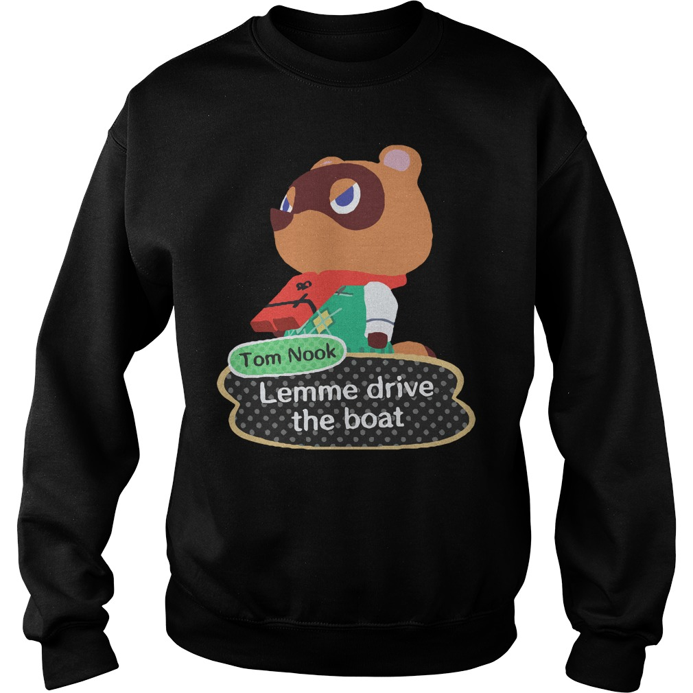Tom Nook Lemme Drive The Boat Sweater