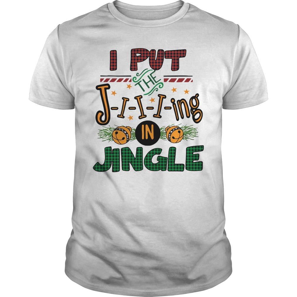 2019 Merry Christmas I Put The Jing In Jingle Shirt