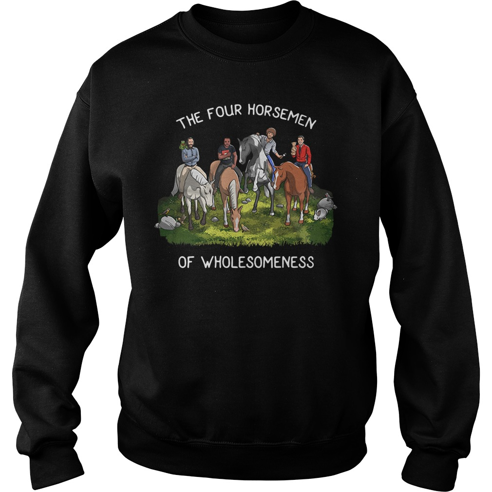 The Four Horsemen Of Wholesomeness Shirt sweater