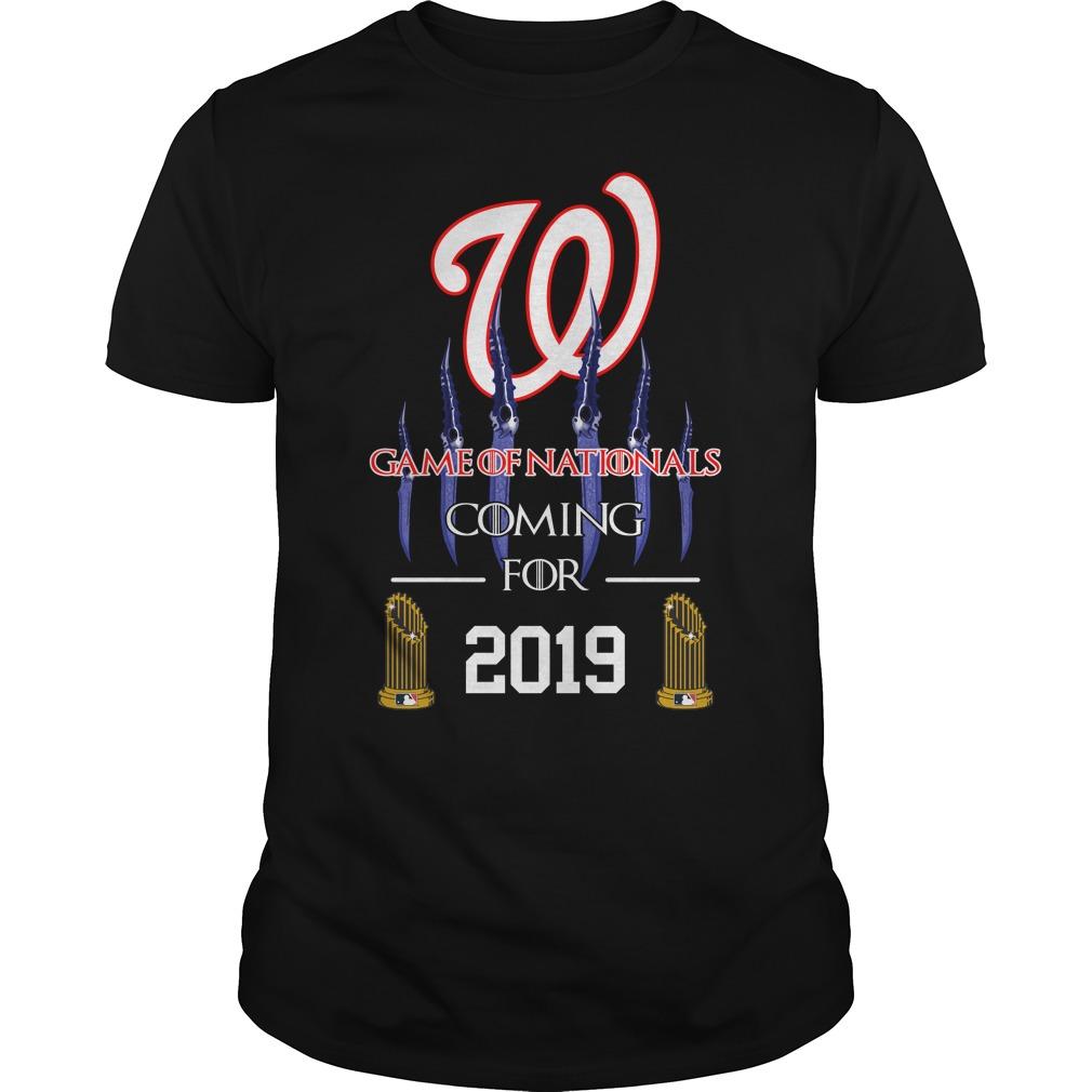 Washington Nationals Game Of Nationals Coming For 2019 Shirt