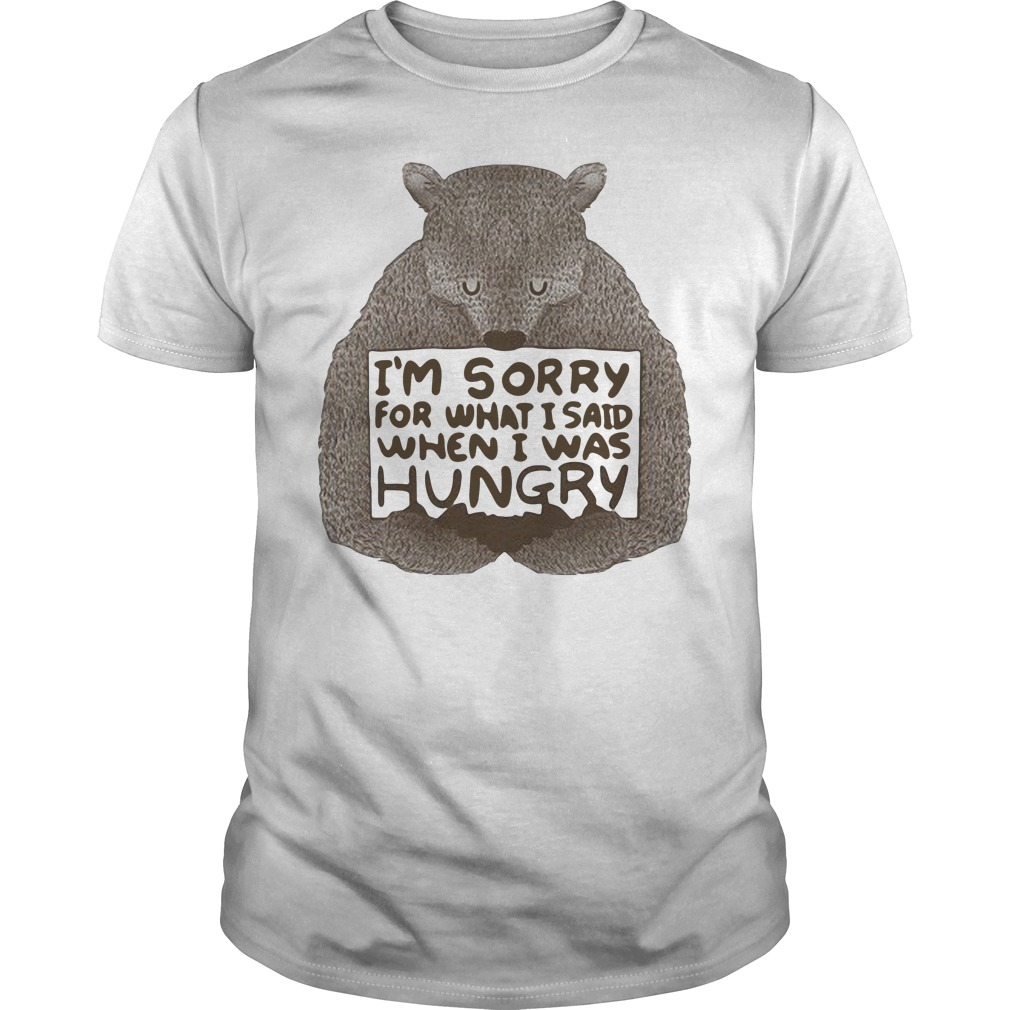 Beer I'm Sorry For What I Said When I Was Hungry Guys Shirt