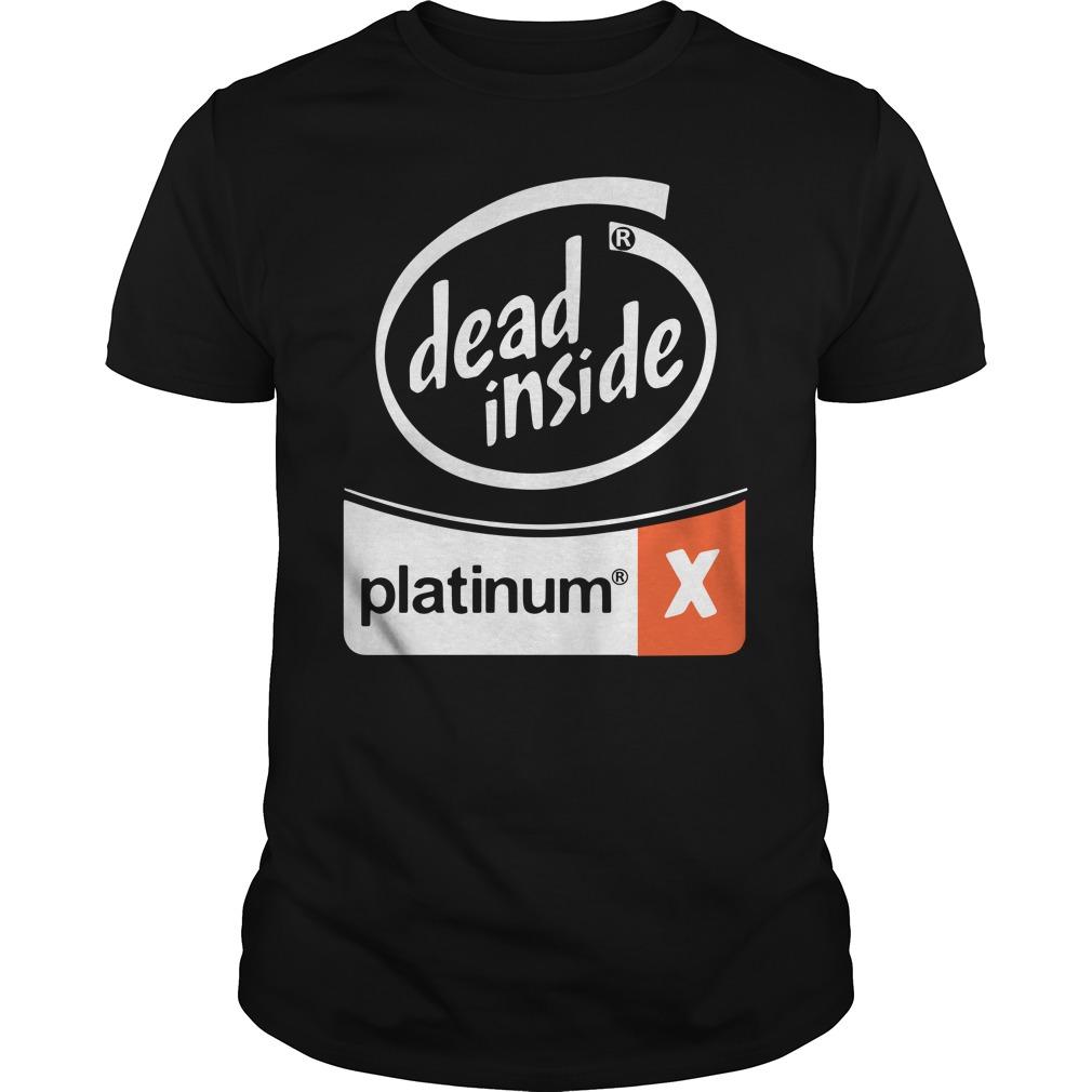 Dead Inside Platinum Guys Shirt