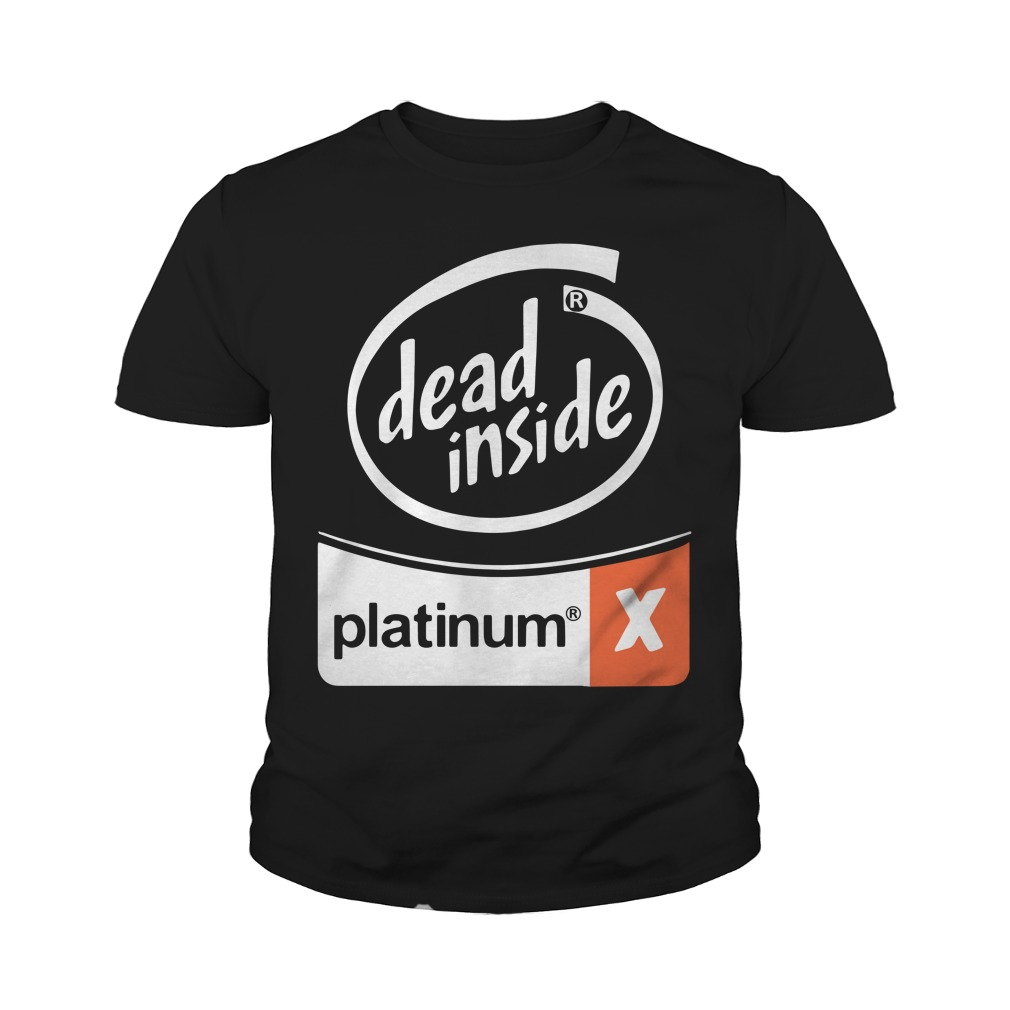 Dead Inside Platinum Youth Shirt
