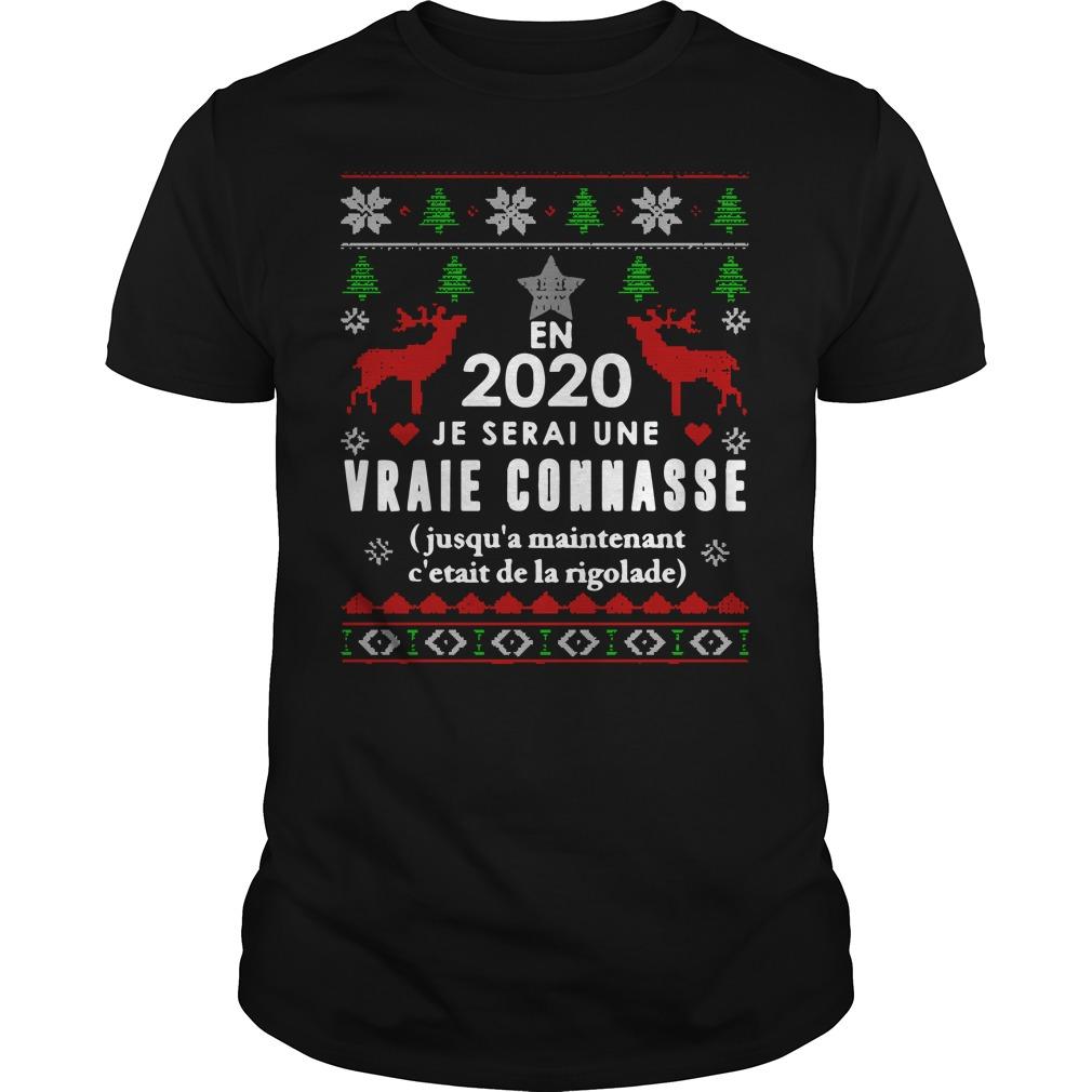 En 2020 Je Serai Une Vraie Connasse Jusqu'à Maintenant C'etait De La Rigolade Guys Shirt