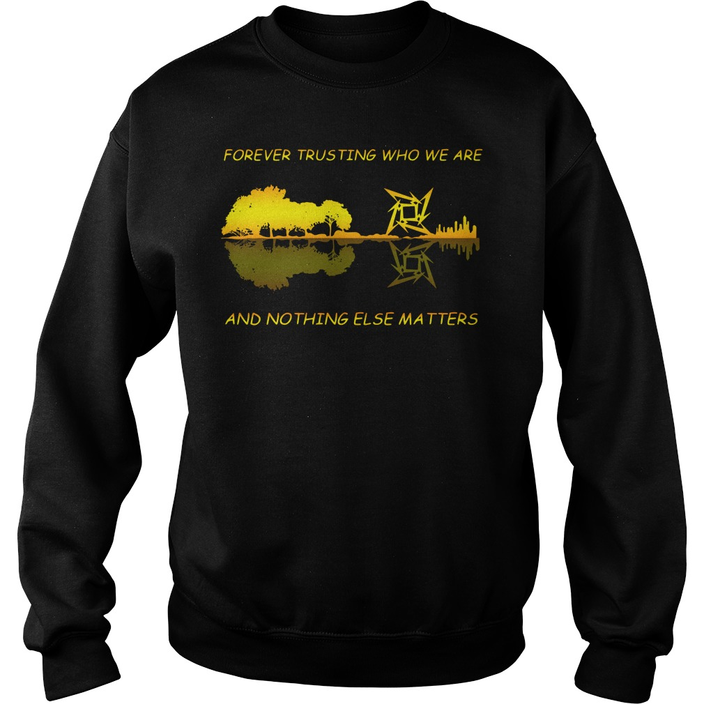 Guitar Forever Trusting Who We Are And Nothing Else Matters Sweater