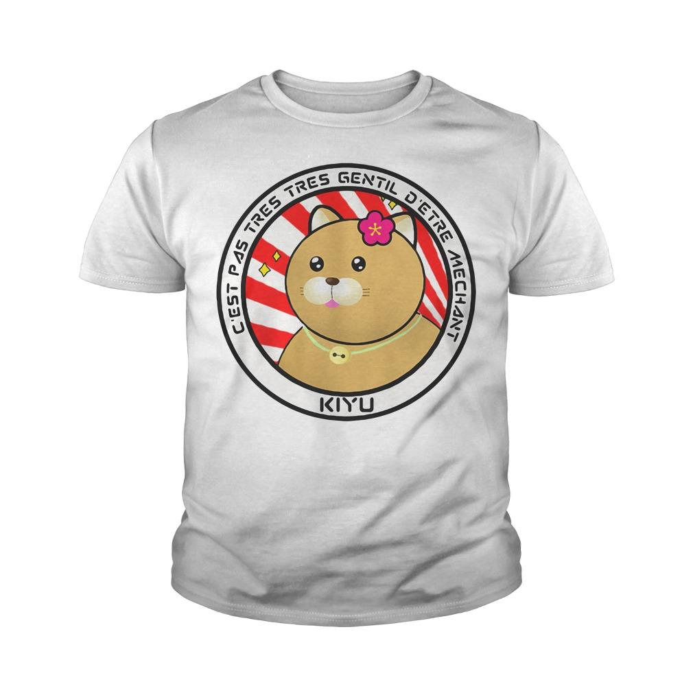 La Vie en Kiyu C'est Pas Tres Tres Gentil D'etre Aechant Kiyu Youth Shirt
