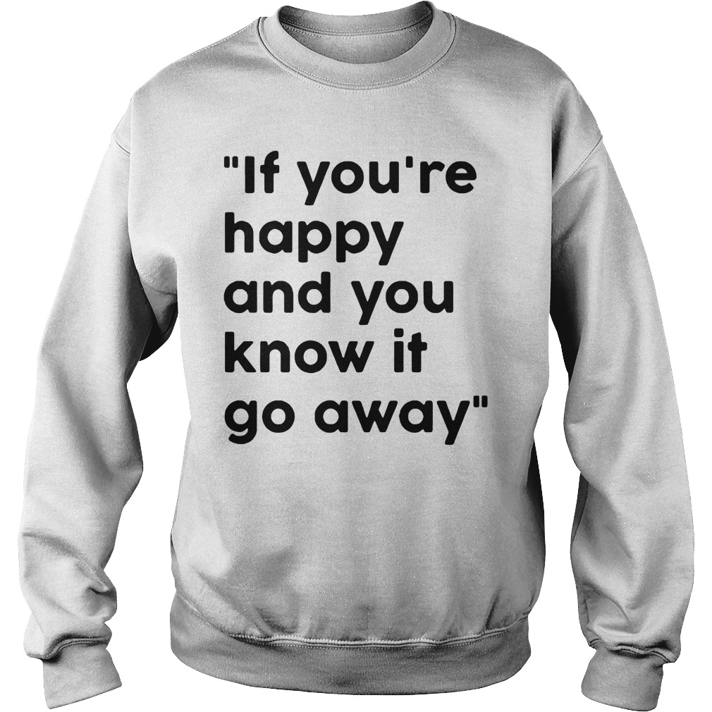 If You Re Happy And You Know It Go Away Sweater
