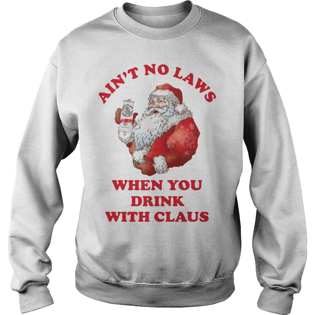Santa Claus Ain't No Laws When You Drink With Claus Sweater