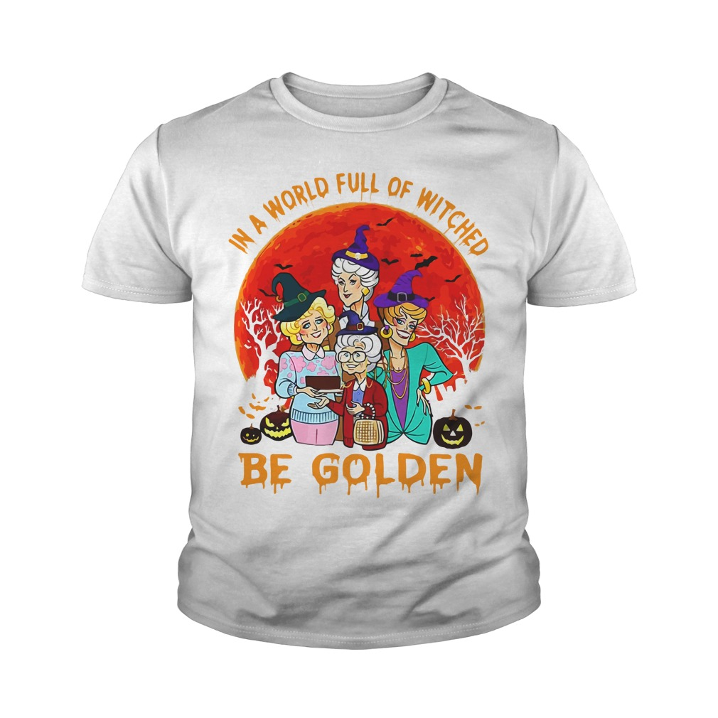 In A World Full Of Witches Be Golden Youth Shirt