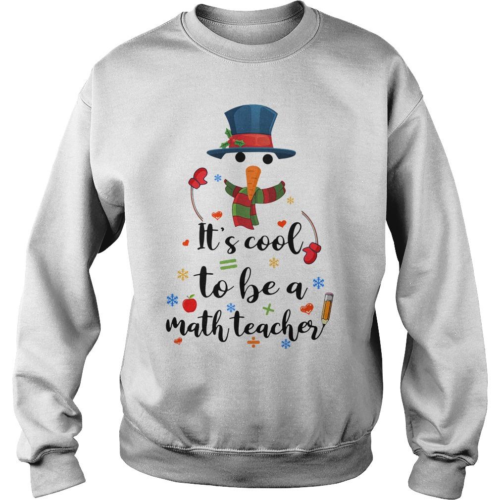 Cool To Be A Math Teacher Snowman Christmas Shirt sweater