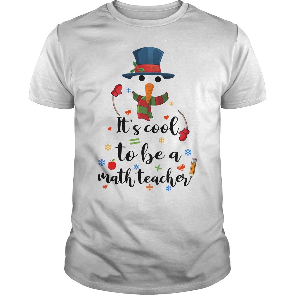 Cool To Be A Math Teacher Snowman Christmas Shirt