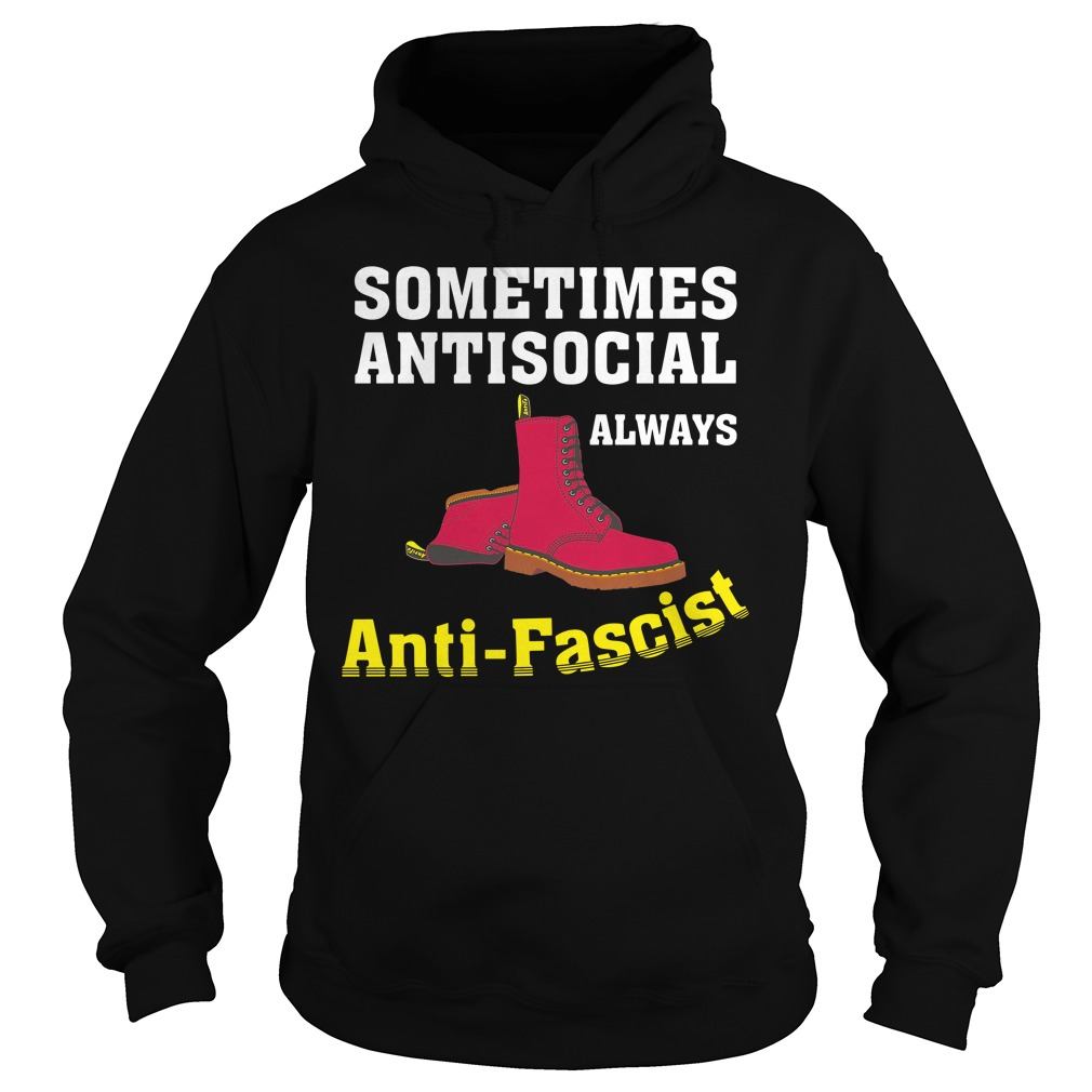 Doc Boot Sometimes Antisocial Always Antifascist Shirt hoodie
