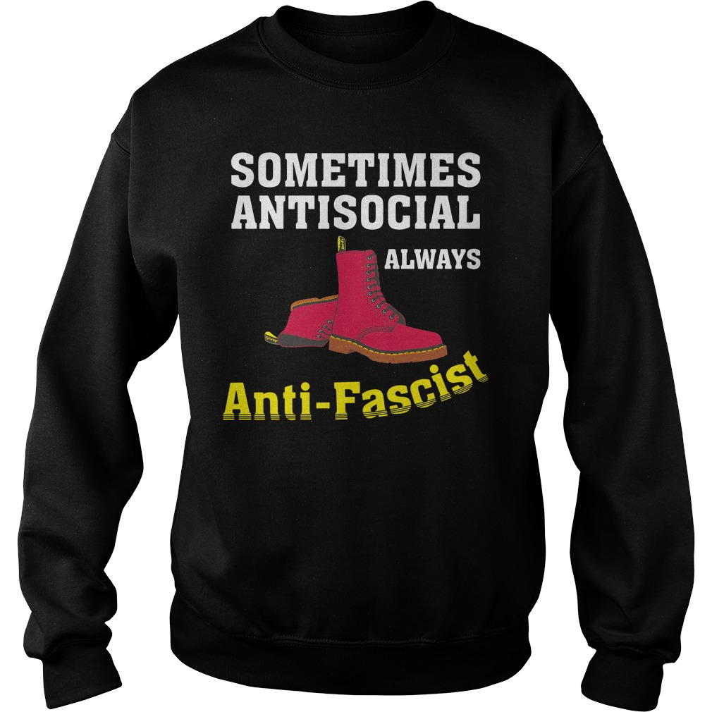 Doc Boot Sometimes Antisocial Always Antifascist Shirt sweater