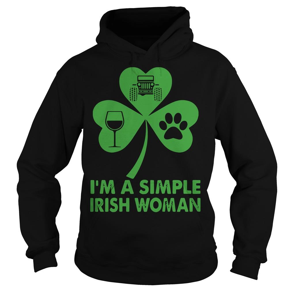 I'm A Simple Irish Woman Shirt hoodie