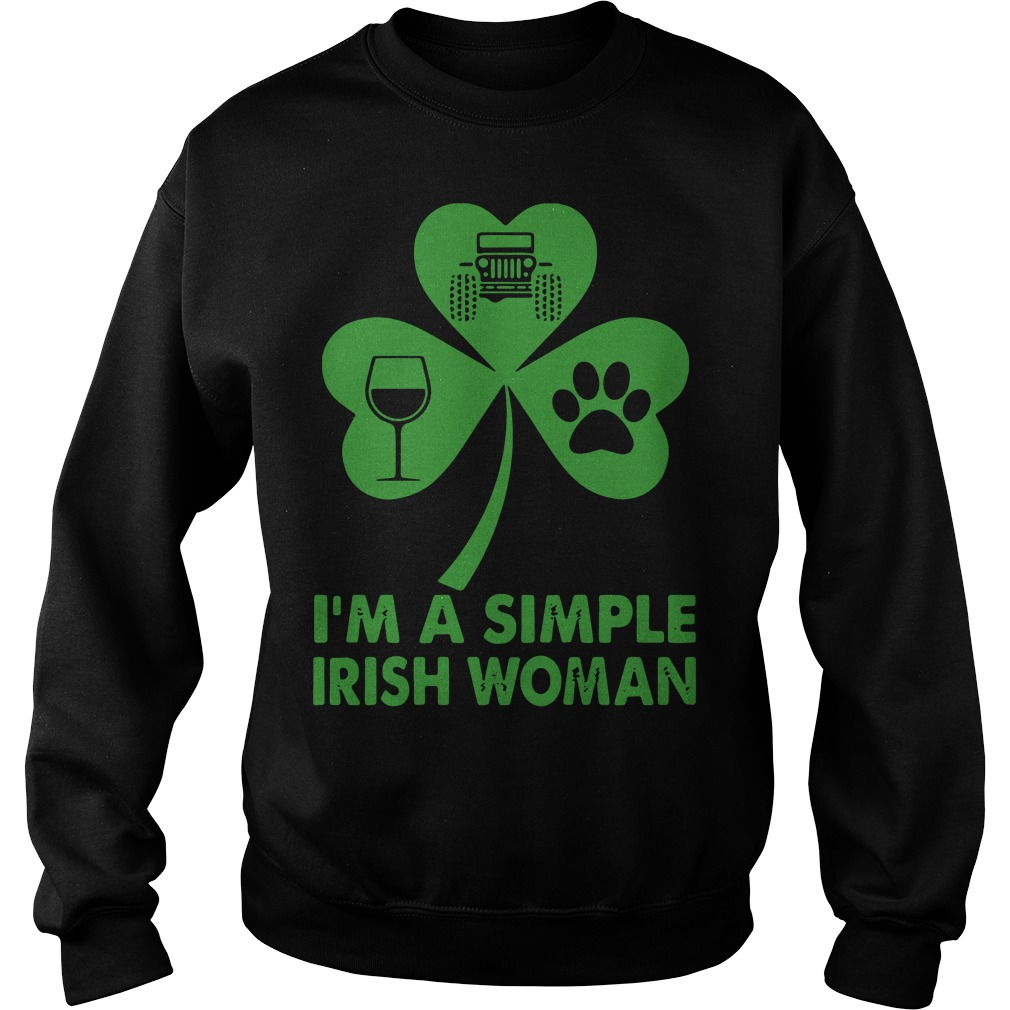 I'm A Simple Irish Woman Shirt sweater