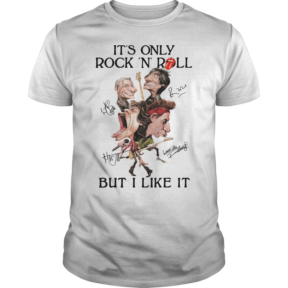 It's Only Rock And Roll But I Like It Signatures Shirt