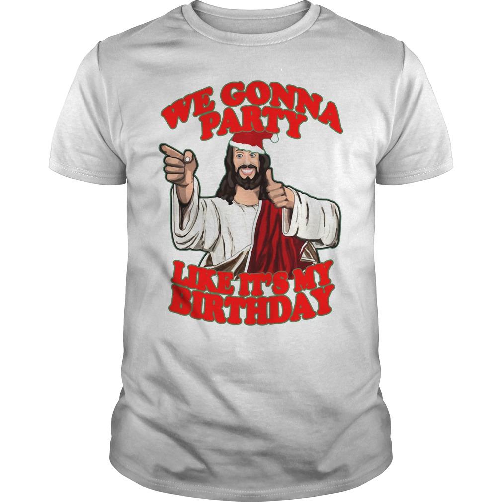 Jesus We Gonna Party Like It's My Birthday Christmas Shirt