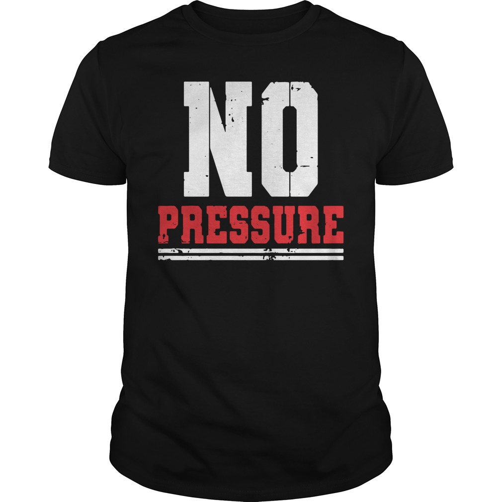 No Pressure Gym Athletic Shirt