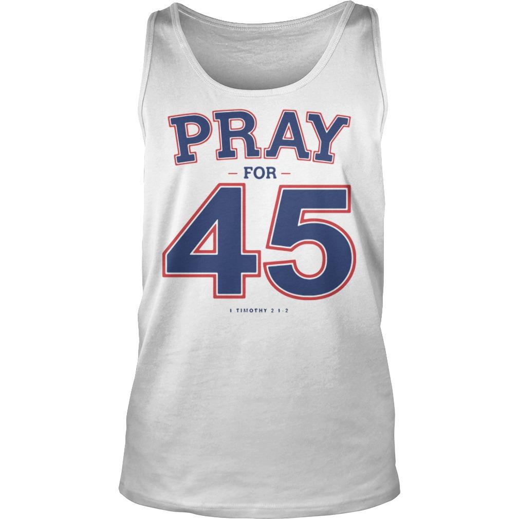 Pray For 45 Shirt tank top