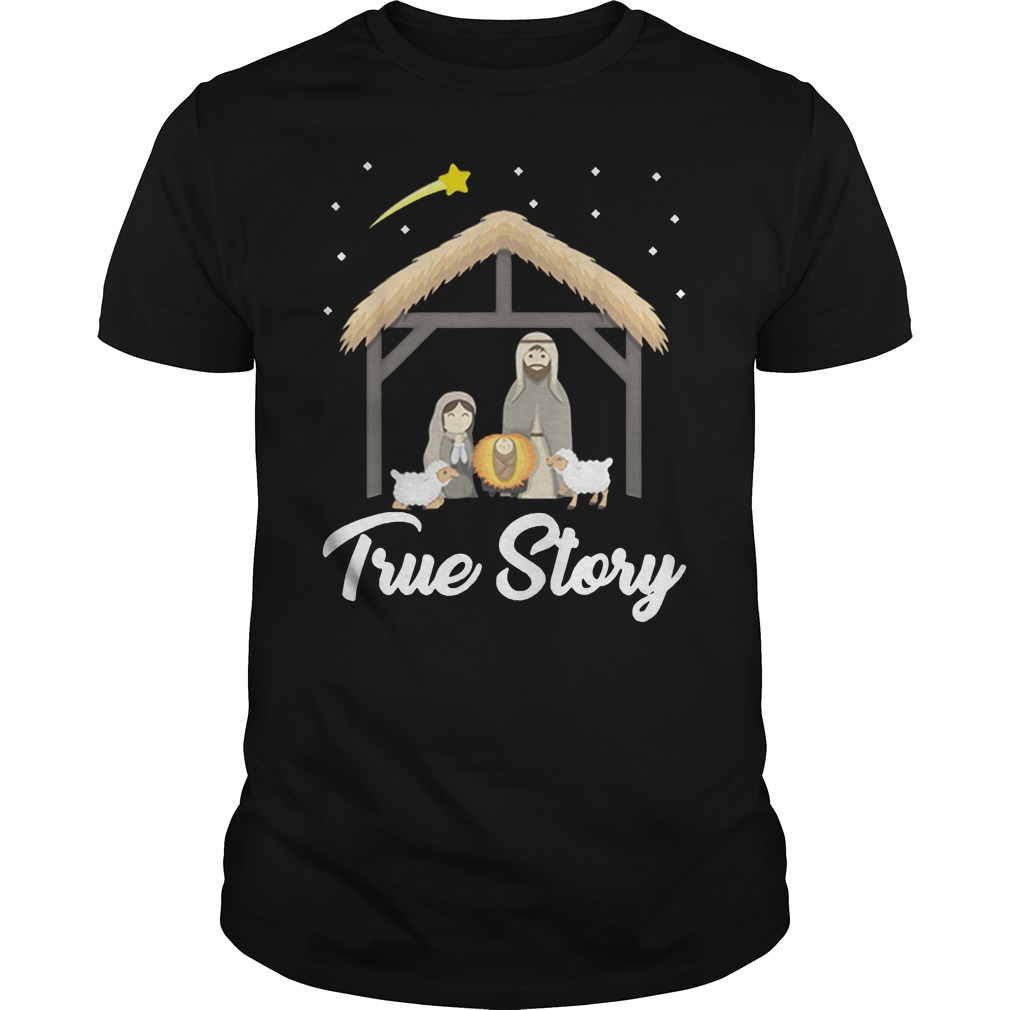 Premium True Story Nativity Christmas Shirt