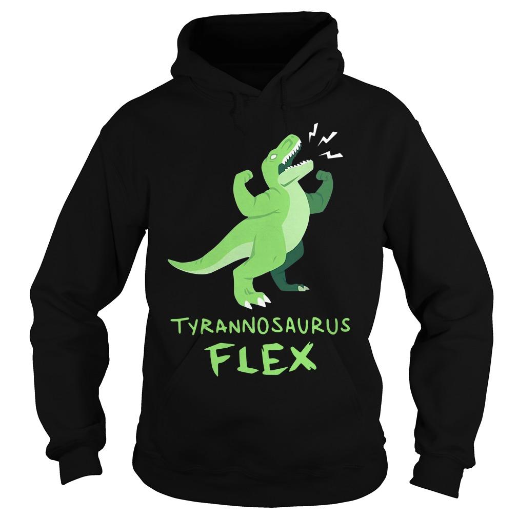 Tyrannosaurus Flex Shirt hoodie