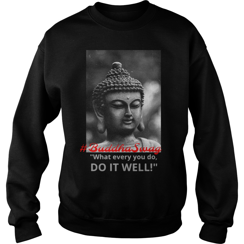What Ever You Do Do It Well Shirt sweater
