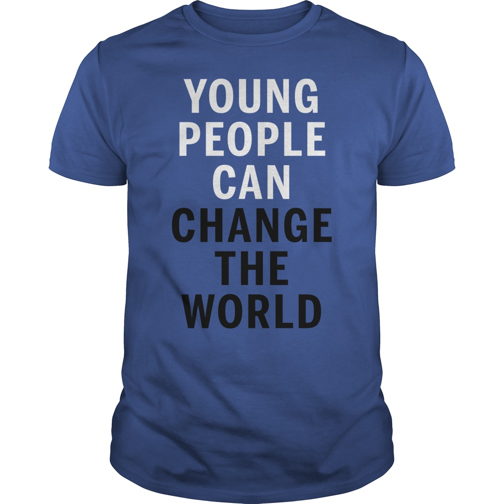 Young People Can Change The World Shirt