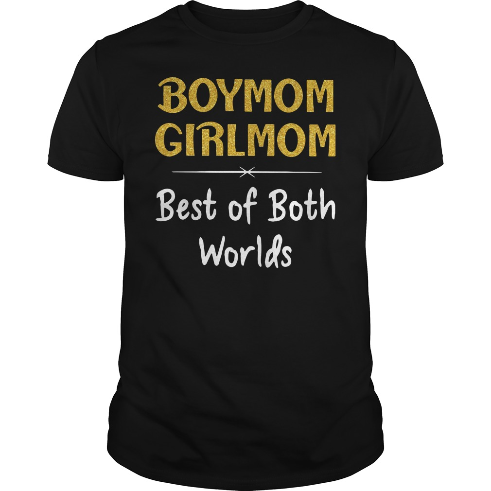Boy Mom Girl Mom Best Of Both Worlds Shirt