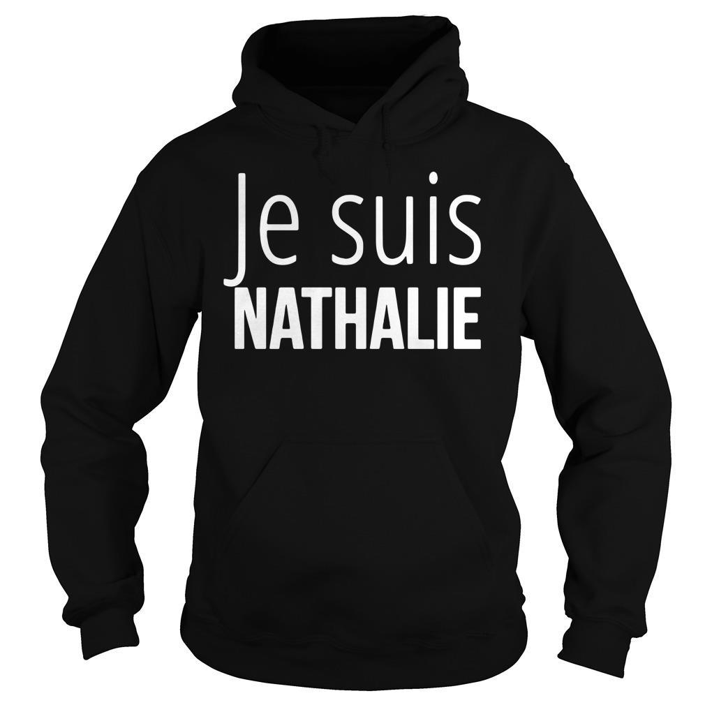 Je Suis Nathalie Shirt hoodie